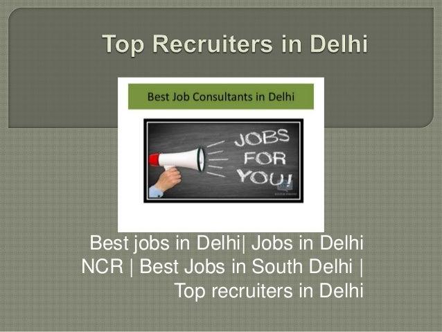 Best jobs in Delhi  Jobs in Delhi NCR   Best Jobs in South Delhi   Top recruiters in Delhi