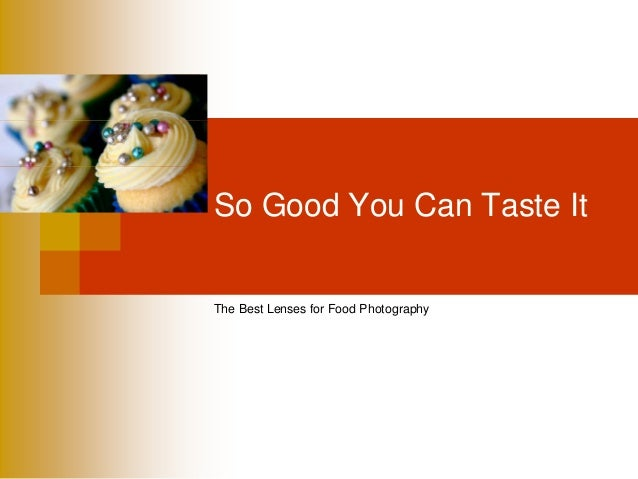 So Good You Can Taste ItThe Best Lenses for Food Photography
