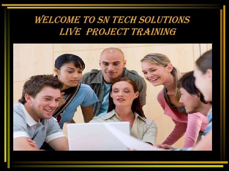 Welcome to SN Tech Solutions                     Live  Project Training<br />