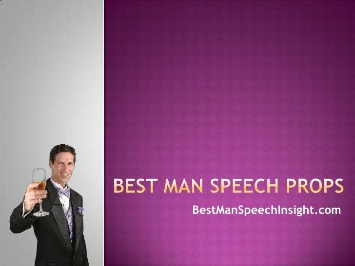 Best Man Speech Props<br />BestManSpeechInsight.com<br />Best Man Speech Props<br />http://www.bestmanspeechinsight.com/be...