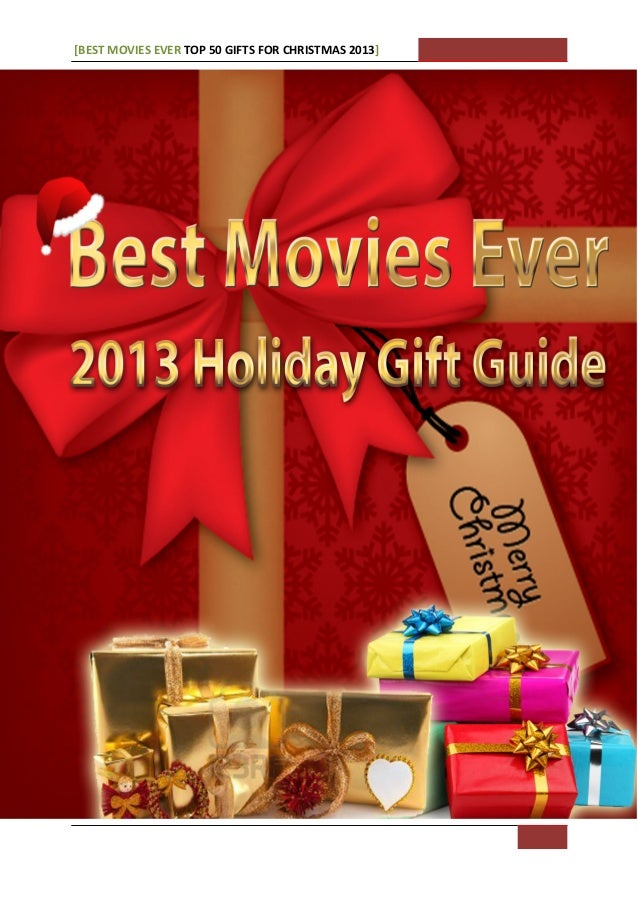 [BEST MOVIES EVER TOP 50 GIFTS FOR CHRISTMAS 2013]