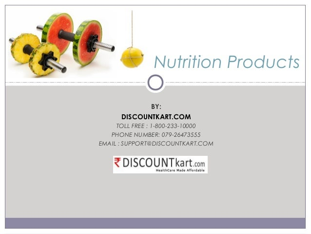 BY:DISCOUNTKART.COMTOLL FREE :1-800-233-10000PHONE NUMBER:079-26473555EMAIL : SUPPORT@DISCOUNTKART.COMNutrition Products