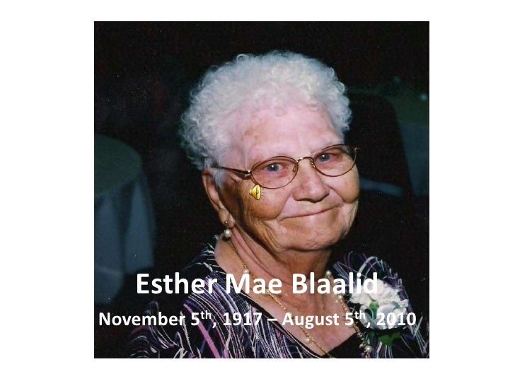 Esther Mae Blaalid<br />November 5th, 1917 – August 5th, 2010<br />