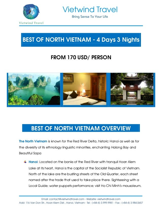 BEST OF NORTH VIETNAM - 4 Days 3 Nights FROM 170 USD/ PERSON BEST OF NORTH VIETNAM OVERVIEW The North Vietnam is known for...