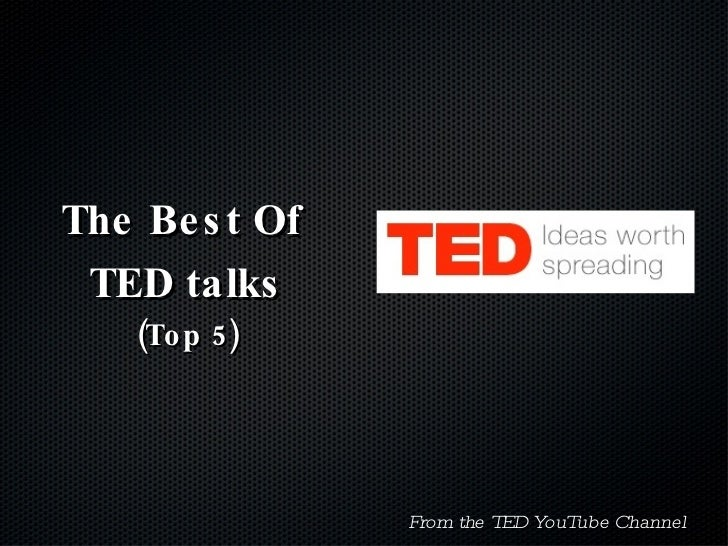 The Best Of  TED talks (Top 5) From the TED YouTube Channel