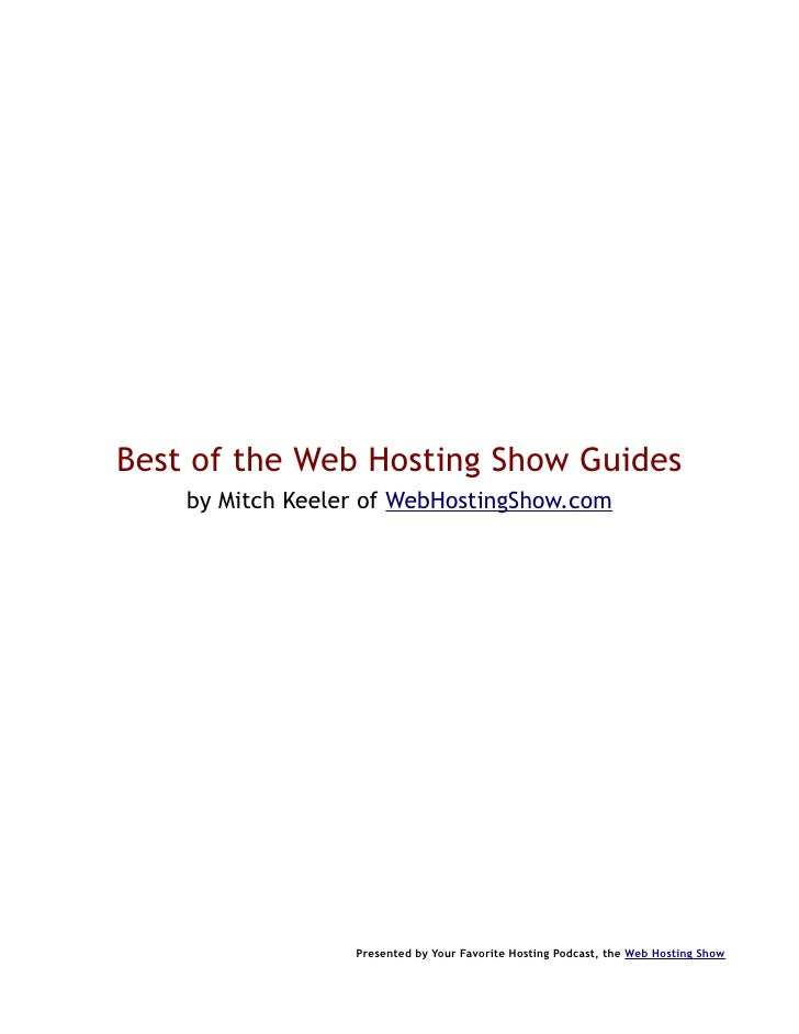 Best of the Web Hosting Show Guides     by Mitch Keeler of WebHostingShow.com                       Presented by Your Favo...
