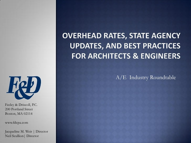 A/E Industry RoundtableFeeley & Driscoll, P.C.200 Portland StreetBoston, MA 02114www.fdcpa.comJacqueline M. Weir   Directo...