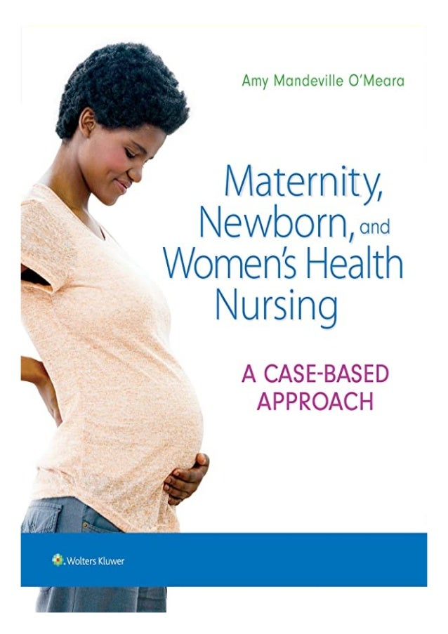 BEST PDF Maternity, Newborn, and Women's Health Nursing: A Case-Based Approach BOOK ONLINE