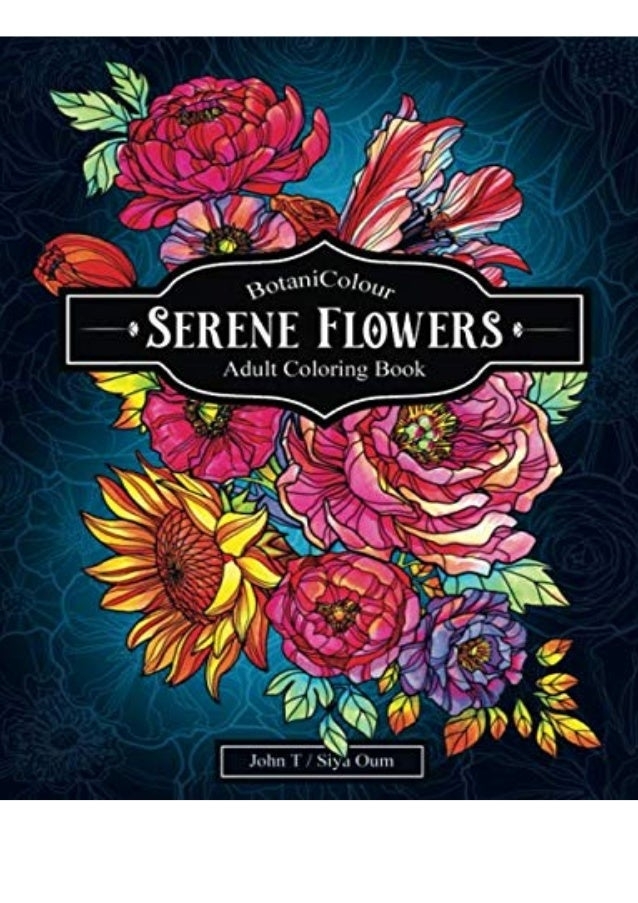 - BEST PDF Serene Flowers Adult Coloring Book With Beautiful Realistic …