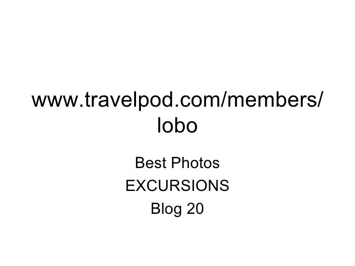 www.travelpod.com/members/lobo Best Photos EXCURSIONS Blog 20