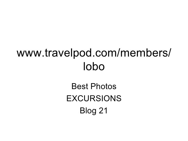 www.travelpod.com/members/lobo Best Photos EXCURSIONS Blog 21