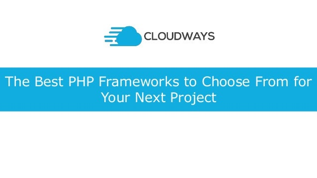 The Best PHP Frameworks to Choose From for Your Next Project