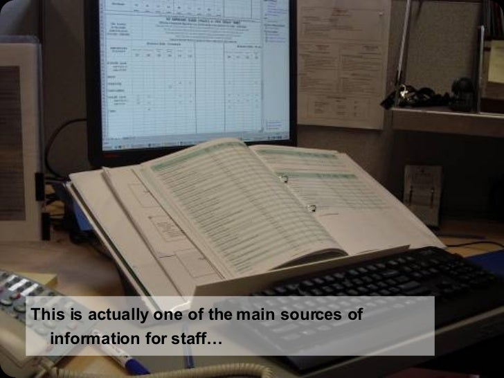 This is actually one of the main sources of information for staff…