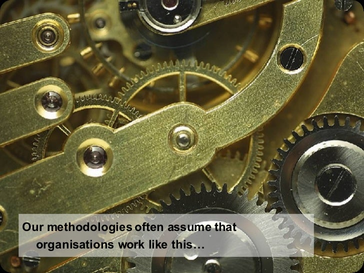 Our methodologies often assume that organisations work like this…