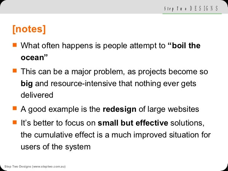 """[notes] <ul><li>What often happens is people attempt to  """"boil the ocean"""" </li></ul><ul><li>This can be a major problem, a..."""