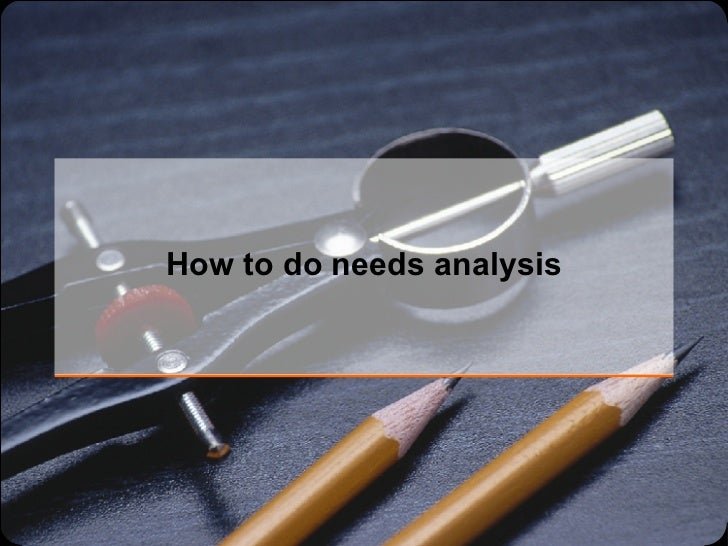 How to do needs analysis