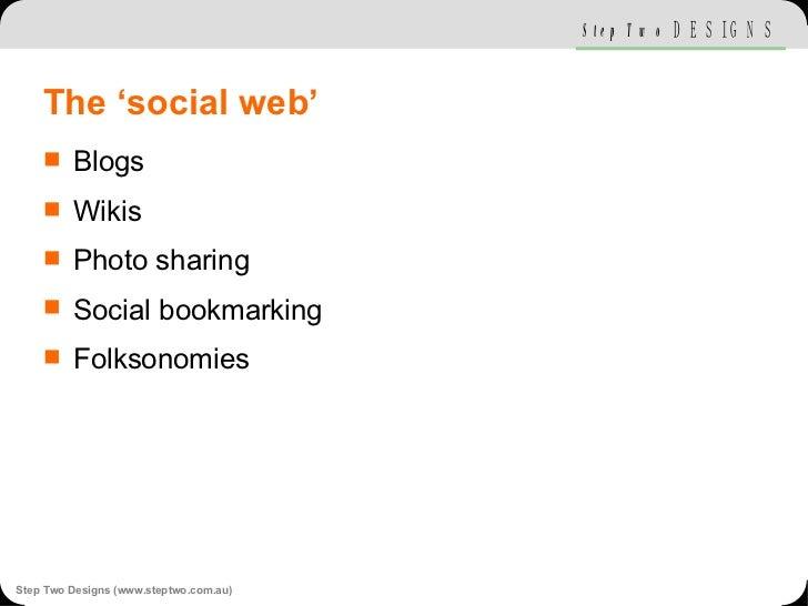 The 'social web' <ul><li>Blogs </li></ul><ul><li>Wikis </li></ul><ul><li>Photo sharing </li></ul><ul><li>Social bookmarkin...