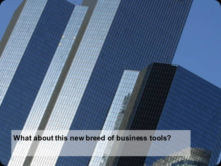 What about this new breed of business tools?