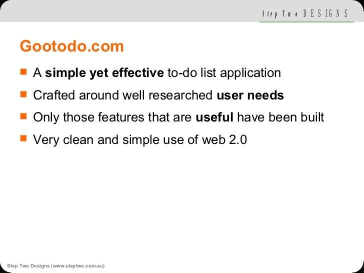Gootodo.com <ul><li>A  simple yet effective  to-do list application </li></ul><ul><li>Crafted around well researched  user...