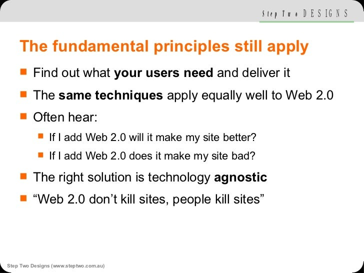 The fundamental principles still apply <ul><li>Find out what  your users need  and deliver it </li></ul><ul><li>The  same ...