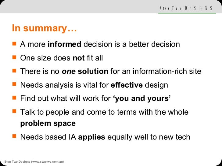 In summary… <ul><li>A more  informed  decision is a better decision </li></ul><ul><li>One size does  not  fit all </li></u...