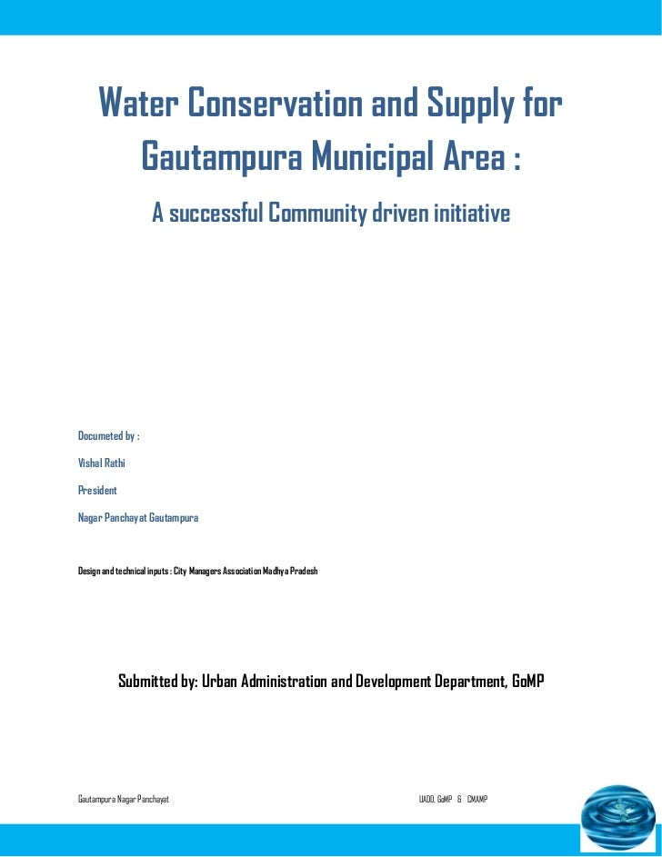 Water Conservation and Supply for        Gautampura Municipal Area :                     A successful Community driven ini...