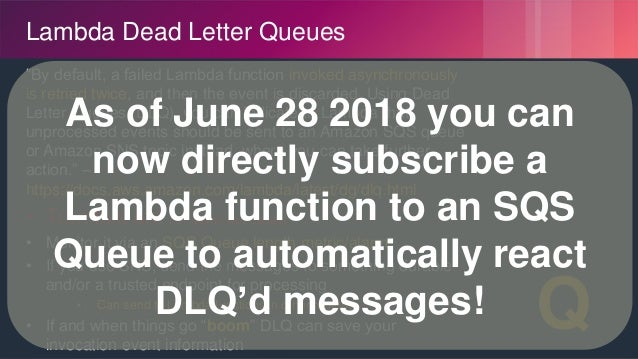 """© 2018, Amazon Web Services, Inc. or its Affiliates. All rights reserved. Lambda Dead Letter Queues """"By default, a failed ..."""