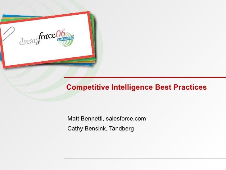 Competitive Intelligence Best Practices  Matt Bennetti, salesforce.com Cathy Bensink, Tandberg