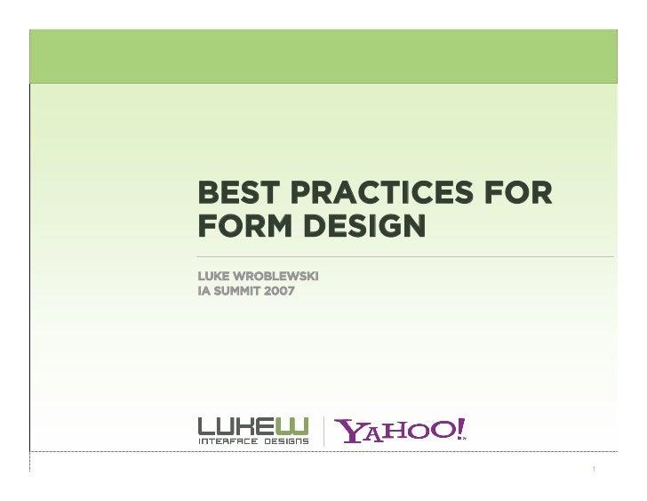 BEST PRACTICES FOR FORM DESIGN LUKE WROBLEWSKI IA SUMMIT 2007                          1