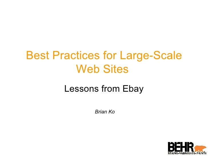 Best Practices for Large-Scale Web Sites  Lessons from Ebay Brian Ko