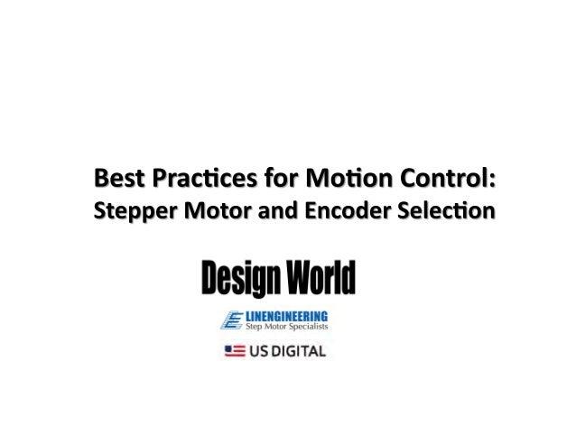 • • • • •  Selec%ng  a  step  motor   Common  step  motor  enhancements   Case  History   Benefits...