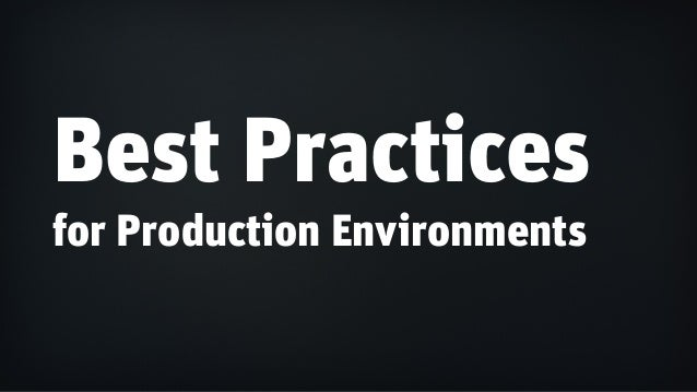 Best Practices for Production Environments