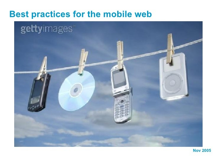 Best practices for the mobile web Nov 2005