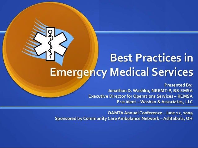 Best Practices inEmergency Medical Services                                                    Presented By:              ...