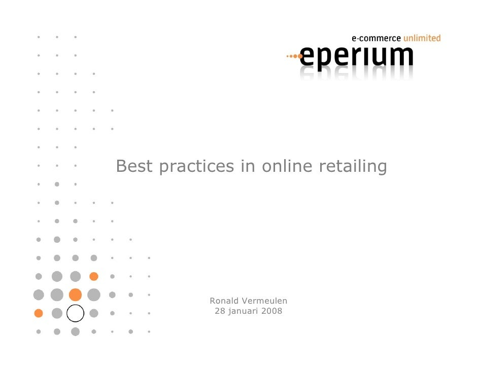 Best practices in online retailing                Ronald Vermeulen             28 januari 2008