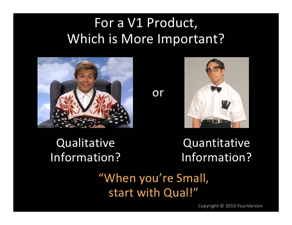 Howisdevelopingav1ProductDifferent fromdevelopingaLaterStageProduct? Withav1stageproduct,youhave WAYMOR...