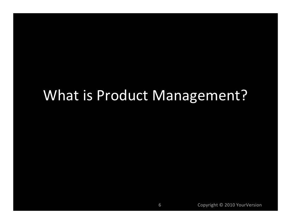 ProductManagementis     CriticalLinkinValueCreation     Market            Product   Development • Current      Ma...