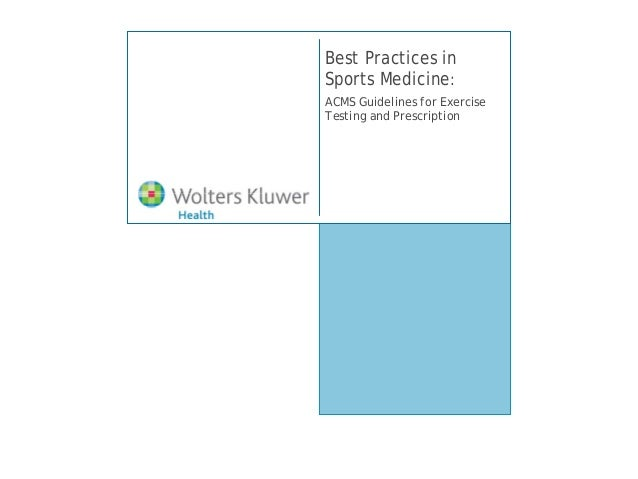 Best Practices inSports Medicine:ACMS Guidelines for ExerciseTesting and Prescription