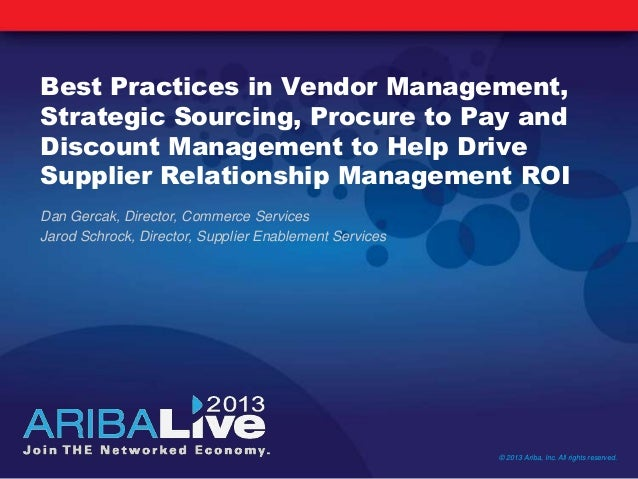 Best Practices in Vendor Management,Strategic Sourcing, Procure to Pay andDiscount Management to Help DriveSupplier Relati...