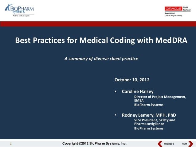PREVIOUS NEXTCopyright ©2012 BioPharm Systems, Inc.Best Practices for Medical Coding with MedDRAA summary of diverse clien...