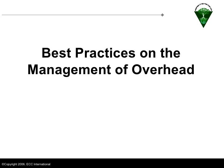Best Practices on the Management of Overhead