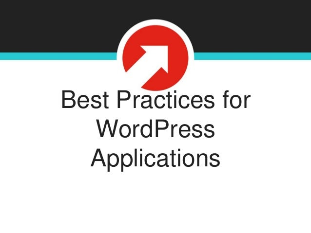 Best Practices for WordPress Applications