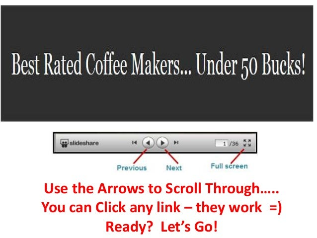 Use the Arrows to Scroll Through….. You can Click any link – they work =) Ready? Let's Go!