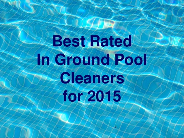 Best Rated Inground Pool Cleaners 2015 Top Inground Pool Vacuums 20