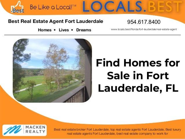 Homes • Lives • Dreams Find Homes for Sale in Fort Lauderdale, FL Best real estate broker Fort Lauderdale, top real estate...
