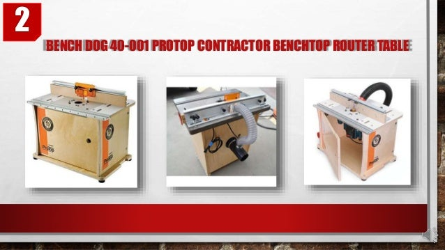 bench dog router table. bench dog 40-001 protop contractor benchtop router table 2; 5. bench dog router table