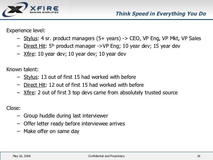 Think Speed in Everything You Do  <ul><li>Experience level: </li></ul><ul><ul><li>Stylus : 4 sr. product managers (5+ year...