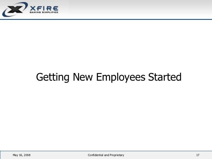 <ul><li>Getting New Employees Started </li></ul>June 3, 2009 Confidential and Proprietary