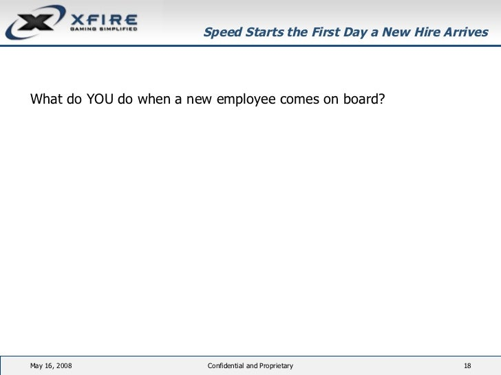 Speed Starts the First Day a New Hire Arrives <ul><li>What do YOU do when a new employee comes on board? </li></ul>June 3,...