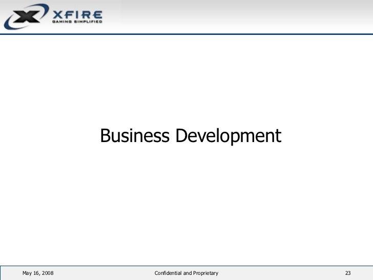 <ul><li>Business Development </li></ul>June 3, 2009 Confidential and Proprietary